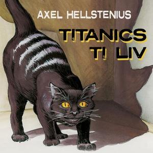 Titanics ti liv (lydbok) av Axel Hellstenius