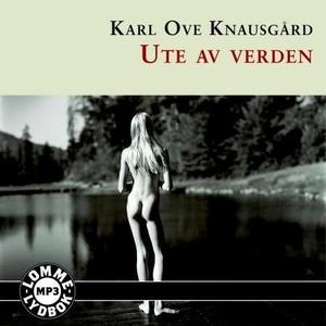 Ute av verden (lydbok) av Karl Ove Knausgård