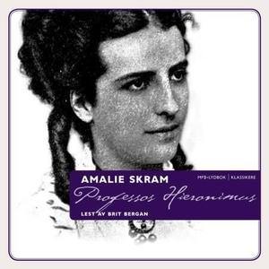 Professor Hieronimus (lydbok) av Amalie Skram
