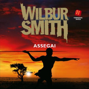 Assegai (lydbok) av Wilbur Smith