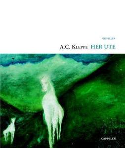 Her ute (ebok) av A.C. Kleppe