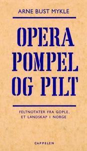 Opera Pompel og Pilt (ebok) av Arne Bust Mykl