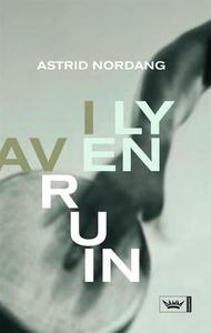 I ly av en ruin (ebok) av Astrid Nordang