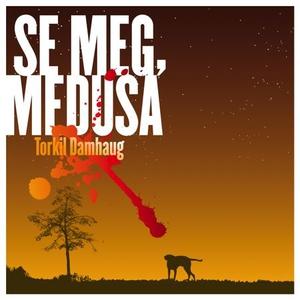 Se meg, Medusa (lydbok) av Torkil Damhaug