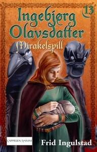 Mirakelspill (ebok) av Frid Ingulstad