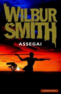 Assegai (ebok) av Wilbur Smith