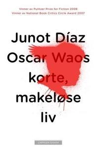 Oscar Waos korte, makeløse liv (ebok) av Juno