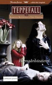 Herregårdsteatret (ebok) av Kamilla Mathisen,