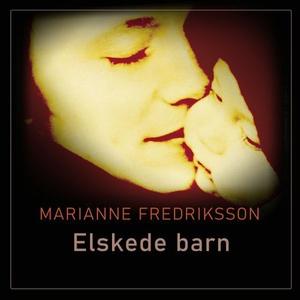 Elskede barn (lydbok) av Marianne Fredriksson