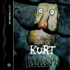Kurt kurér (lydbok) av Erlend Loe