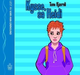 Kysse, sa Heidi (lydbok) av Tone Kjærnli