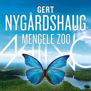 Mengele Zoo (lydbok) av Gert Nygårdshaug