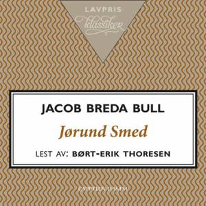 Jørund Smed (lydbok) av Jacob Breda Bull
