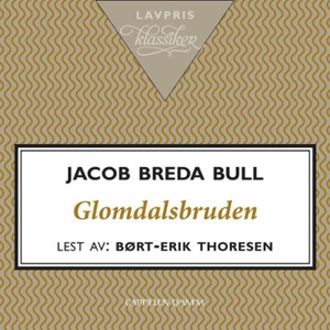 Glomdalsbruden (lydbok) av Jacob Breda Bull