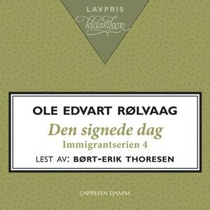 Den signede dag (lydbok) av Ole Edvart Rølvaa