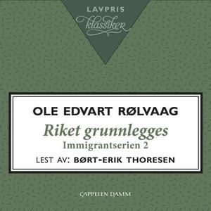 Riket grunnlegges (lydbok) av Ole Edvart Rølv