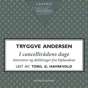 I cancellirådens dage (lydbok) av Tryggve And