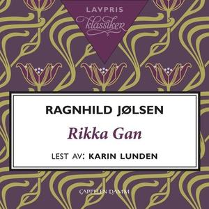 Rikka Gan (lydbok) av Ragnhild Jølsen