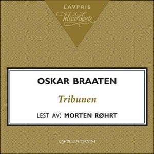 Tribunen (lydbok) av Oskar Braaten