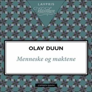 Menneske og maktene (lydbok) av Olav Duun
