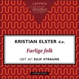 Farlige folk (lydbok) av Kristian Elster