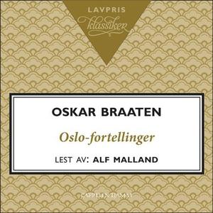 Oslo-fortellinger (lydbok) av Oskar Braaten