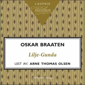 Lilje-Gunda (lydbok) av Oskar Braaten