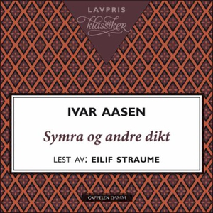 Symra og andre dikt (lydbok) av Ivar Aasen