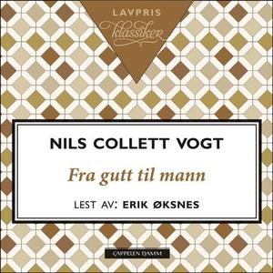 Fra gutt til mann (lydbok) av Nils Collett Vo