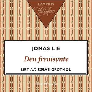 Den fremsynte (lydbok) av Jonas Lie