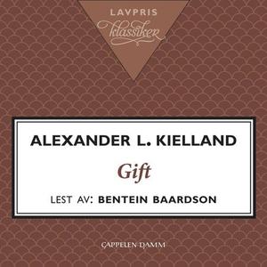 Gift (lydbok) av Alexander L. Kielland