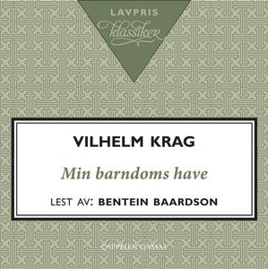 Min barndoms have (lydbok) av Vilhelm Krag