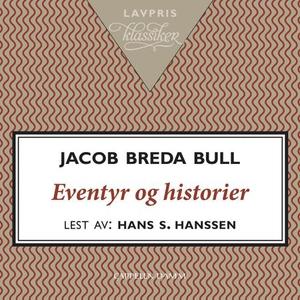 Eventyr og historier (lydbok) av Jacob Breda