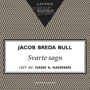 Svarte sagn (lydbok) av Jacob Breda Bull