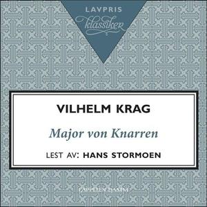 Major von Knarren (lydbok) av Vilhelm Krag