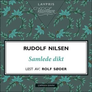 Samlede dikt (lydbok) av Rudolf Nilsen