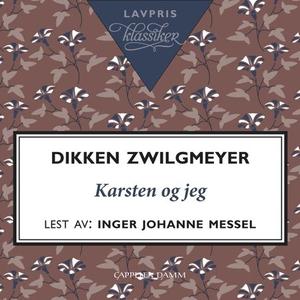 Karsten og jeg (lydbok) av Dikken Zwilgmeyer