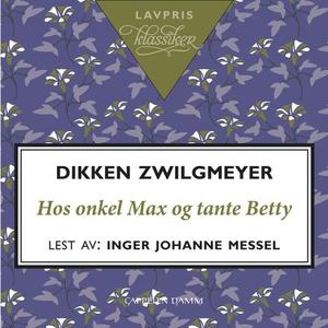 Hos onkel Max og tante Betty (lydbok) av Dikk