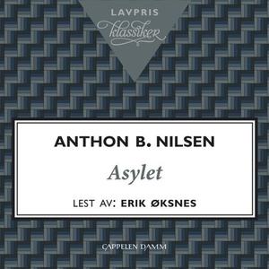 Asylet (lydbok) av Anthon B. Nilsen