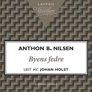 Byens fedre (lydbok) av Anthon B. Nilsen