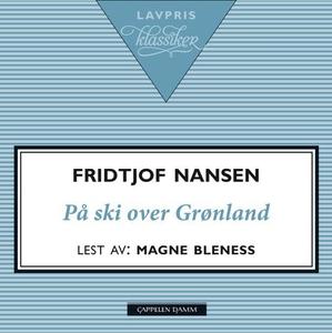 På ski over Grønland (lydbok) av Fridtjof Nan