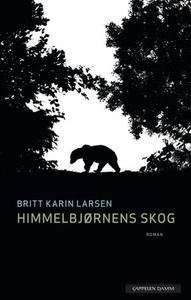 Himmelbjørnens skog (ebok) av Britt Karin Lar