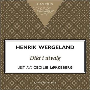 Dikt i utvalg (lydbok) av Henrik Wergeland