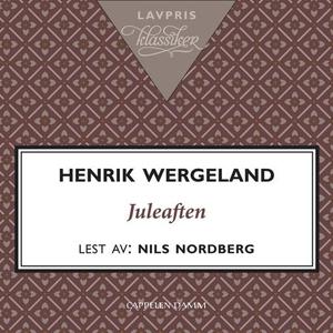 Juleaften (lydbok) av Henrik Wergeland