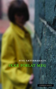 Ikke forlat meg (ebok) av Stig Sæterbakken
