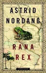 Rana Rex (ebok) av Astrid Nordang