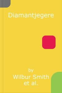 Diamantjegere (ebok) av Wilbur Smith