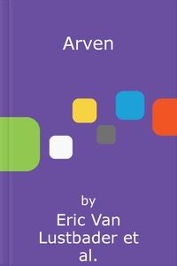 Arven (ebok) av Eric Van Lustbader, Robert Lu