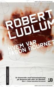 Hvem var Jason Bourne? (ebok) av Robert Ludlu