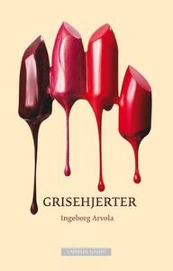 Grisehjerter (ebok) av Ingeborg Arvola